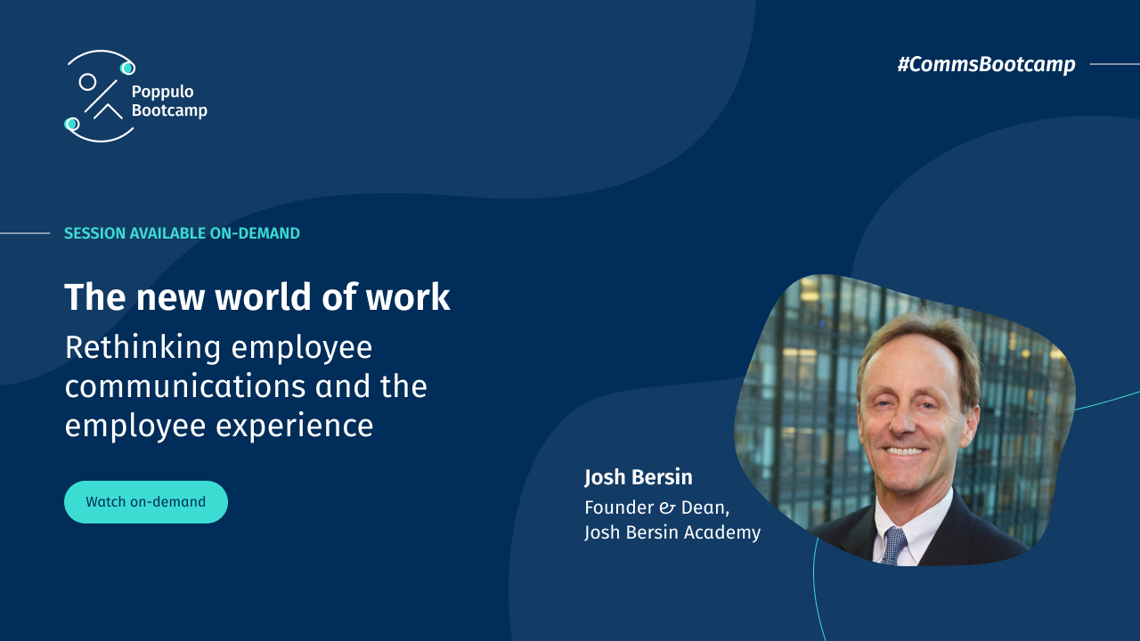 The new world of work: Rethinking employee communications and the employee experience